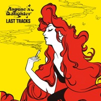 Cover Anyone's Daughter: Last Tracks (Remaster)