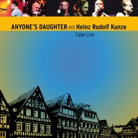 Cover Anyone's Daughter mit Heinz Rudolf Kunze: Calw Live